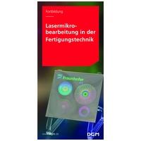 Lasermikrobearbeitung in der Fertigungstechnik