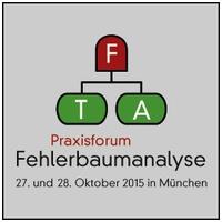 FTA-Praxisforum Fehlerbaumanalyse 2015 (Workshop)