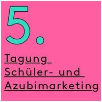 5. Tagung Azubi- und Schülermarketing